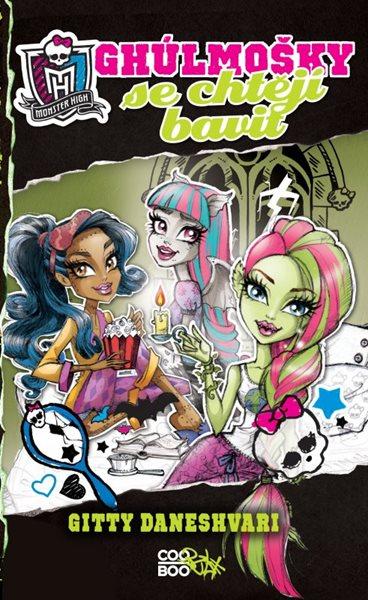 Monster High - Ghúlmošky se chtějí bavit - Gitty Daneshvari - 13x20, Sleva 15%