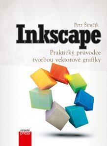 Inkscape - Praktický průvodce tvorbou vektorové grafiky