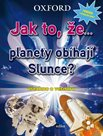 Jak to, že? planety obíhají slunce?