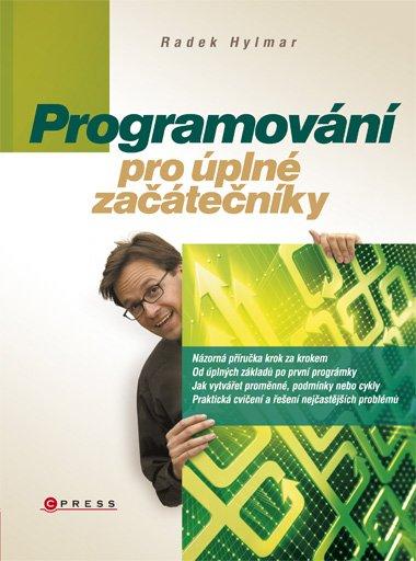 Programování pro úplné začátečníky - Radek Hylmar - 17x23