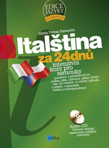 Italština za 24 dnů - Intenzivní kurz pro samouky - Maria Teresa Baracetti - 17x23
