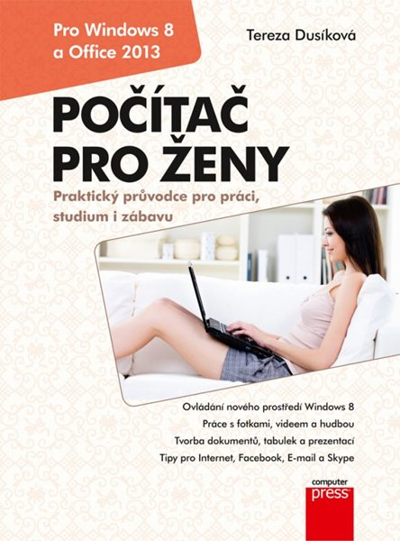 Počítač pro ženy: Vydání pro Windows 8 a Office 2013 - Tereza Dusíková - 17x23