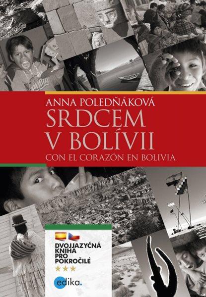 Srdcem v Bolívii / Con el corazón en Bolivia - Anna Poledňáková - 15x21