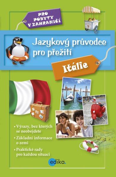 Jazykový průvodce pro přežití - Itálie - 13x19 cm