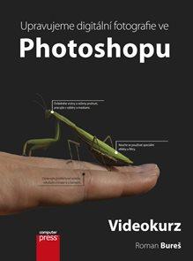 Upravujeme digitální fotografie ve Photoshopu + DVD
