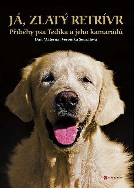 Já, zlatý retrívr - Dan Materna, Veronika Souralová - 210x297