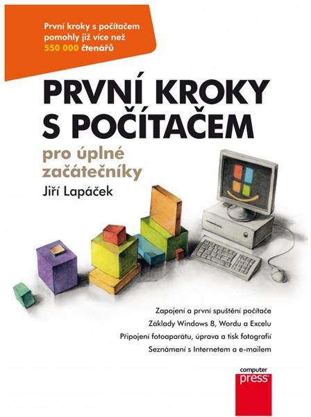 První kroky s počítačem pro úplné začátečníky - Jiří Lapáček - 16,7 x22, 5 cm