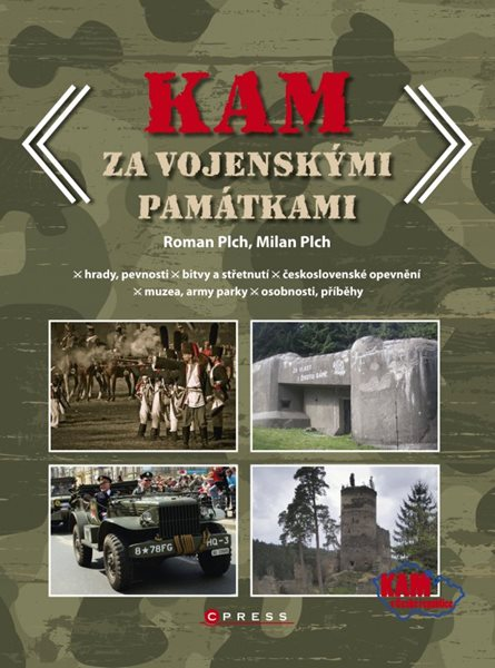 KAM za vojenskými památkami - Milan Plch, Roman Plch - 17x23 cm