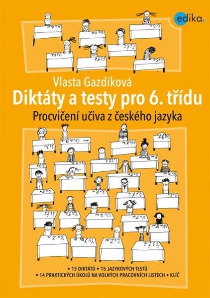 Diktáty a testy pro 6. třídu - Vlasta Gazdíková - 21x30