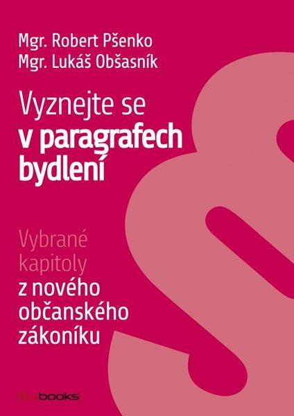 Vyznejte se v paragrafech bydlení - Lukáš Obšasník, Robert Pšenko - 15x21