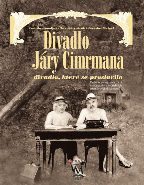 Divadlo Járy Cimrmana - divadlo, které se proslavilo + DVD - Zdeněk Svěrák, Ladislav Smoljak - 24×30