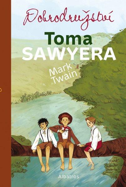 Dobrodružství Toma Sawyera - Mark Twain, Tereza Šmucrová - 16x24