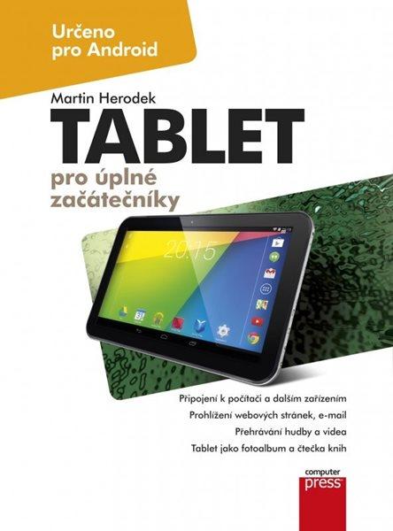 Tablet pro úplné začátečníky - Martin Herodek - 17x22