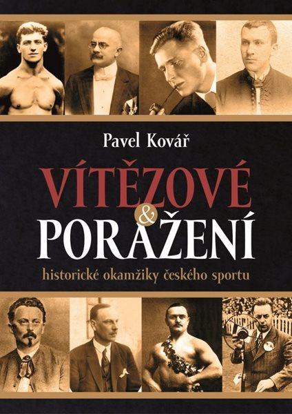Vítězové a poražení - Pavel Kovář - 14x20