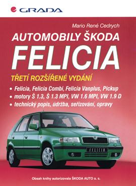Automobily Škoda Felicia - (3., rozšířené vydání) - Cedrych Mario René