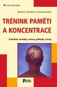 Trénink paměti a koncentrace - praktické techniky, cvičení, příklady a testy