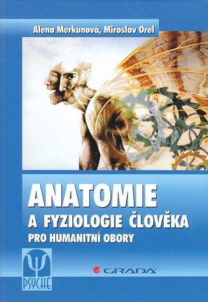 Anatomie a fyziologie člověka pro humanitní obory - Merkunová Alena, Orel Miroslav - 168x240 mm, brožovaná