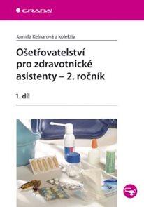 Ošetřovatelství pro zdravotnické asistenty - 2. ročník 1. díl