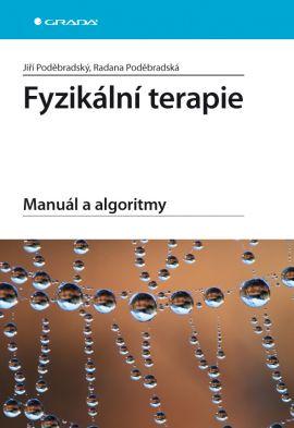 Fyzikální terapie - Manuál a algoritmy - Poděbradský Jiří - 167x240 mm, brožovaná