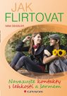 Jak flirtovat - Navazujte kontakty s lehkostí a šarmem