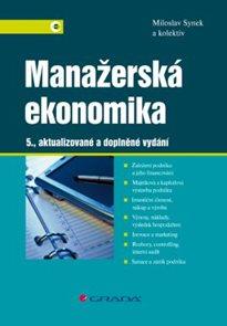 Manažerská ekonomika 5. aktualizované a doplněné vydání