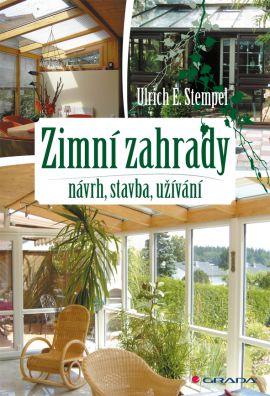 Zimní zahrady - návrhy, stavba, užívání - Stempel Ulrich E.