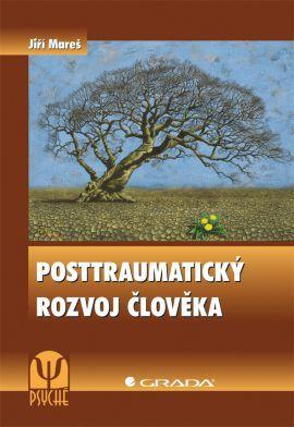 Posttraumatický rozvoj člověka - Mareš Jiří - 17x24 cm