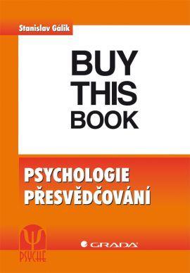 Psychologie přesvědčování - Gálik Stanislav - 17x24 cm