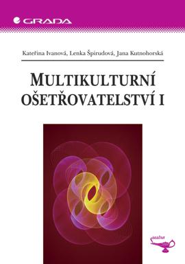 Multikulturní ošetřovatelství I - Ivanová, Špirudová - 14x21