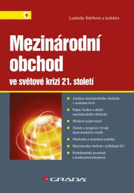 Mezinárodní obchod ve světové krizi 21. století - Štěrbová a kolektiv Ludmila - 17x24