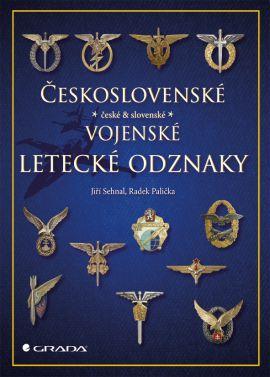 Československé vojenské letecké odznaky - Sehnal Jiří, Palička Radek, - 21x29 cm