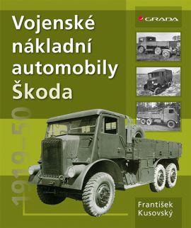 Vojenské nákladní automobily Škoda - Kusovský František - 21x25