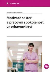 Motivace sester a pracovní spokojenost ve zdravotnictví