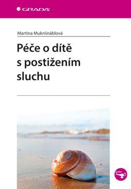 Péče o dítě s postižením sluchu - Muknšnáblová Martina - 14x21