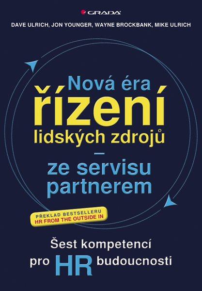 Nová éra řízení lidských zdrojů ? ze servisu partnerem - Ulrich Dave - 17x24