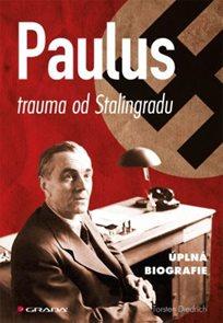 Paulus ? trauma od Stalingradu