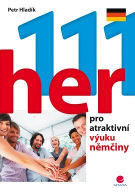 111 her pro atraktivní výuku němčiny - Petr Hladík - 14x21
