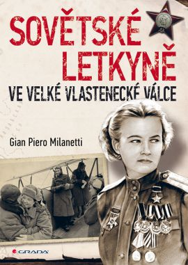 Sovětské letkyně ve Velké vlastenecké válce - Milanetti Gian Piero - 17x24