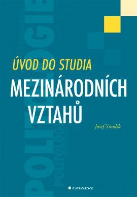 Úvod do studia mezinárodních vztahů - Smolík Josef - 17x24