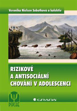 Rizikové a antisociální chování v adolescenci - Nielsen Sobotková Veronika a kolektiv - 17x24