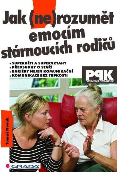 Jak (ne)rozumět emocím stárnoucích rodičů - Novák Tomáš - 14x21