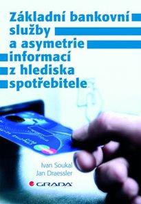 Základní bankovní služby a asymetrie informací z hlediska spotřebitele