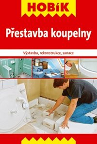 Hobík - Přestavba koupelny