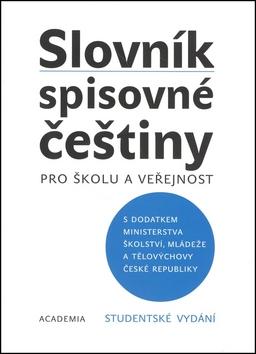 Slovník spisovné češtiny Studentské vydání - Kolektiv autorů - 15x21