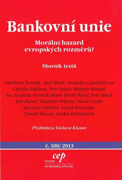 Bankovní unie Morální hazard evropských rozměrů? - Tomšík, Michal, Janáčková - 15x21
