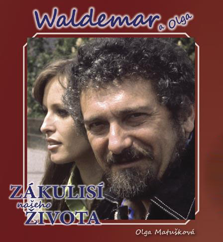 Waldemar a Olga Zákulisí našeho života - Olga Matušková - 19×21