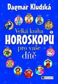 Velká kniha horoskopů pro vaše dítě