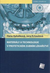 Materiály a technologie v protetickém zubním lékařství