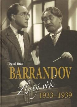Barrandov II Zlatý věk 1933-1939 - Pavel Jiras - 25x35