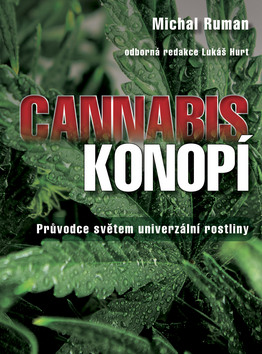 Konopí - Průvodce světem univerzální rostliny - Michal Ruman - 18x23